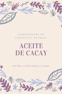 Aceite de cacay y sus usos cosméticos. Precio.